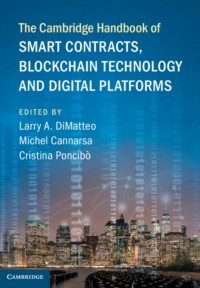 The Cambridge Handbook of Smart Contracts, Blockchain Technology and Digital Platforms