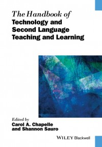 The Handbook of Technology and Second Language Teaching and Learning