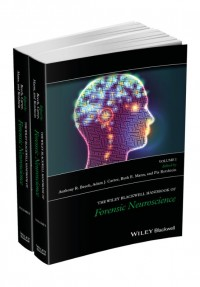 The Wiley Blackwell Handbook of Forensic Neuroscience