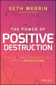 The Power of Positive Destruction