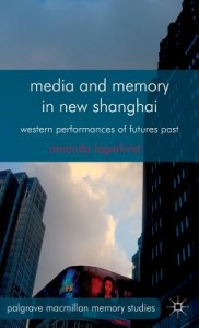 Media and Memory in New Shanghai