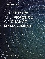 The Theory and Practice of Change Management - John Hayes - Google Books