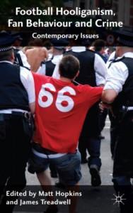 Football Hooliganism, Fan Behaviour and Crime