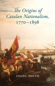 The Origins of Catalan Nationalism, 1770-1898