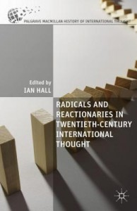 Radicals and Reactionaries in Twentieth-Century International Thought