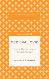 Medieval Ovid: Frame Narrative and Political Allegory
