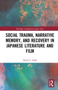 Social Trauma, Narrative Memory, and Recovery in Japanese Literature and Film