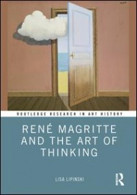 Rene Magritte and the Art of Thinking