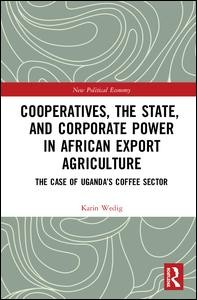 Cooperatives, the State, and Corporate Power in African Export Agriculture