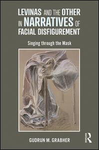 Levinas and the Other in Narratives of Facial Disfigurement