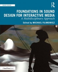 Foundations in Sound Design for Interactive Media