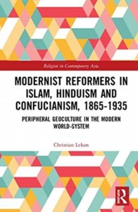 Modernist Reformers in Islam, Hinduism and Confucianism, 1865-1935