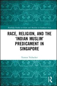 Race, Religion, and the `Indian Muslim' Predicament in Singapore