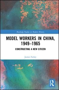 Model Workers in China, 1949-1965