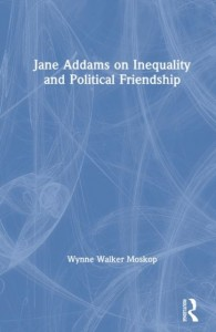 Jane Addams on Inequality and Political Friendship