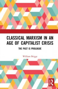 Classical Marxism in an Age of Capitalist Crisis