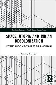 Space, Utopia and Indian Decolonization