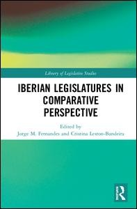 The Iberian Legislatures in Comparative Perspective