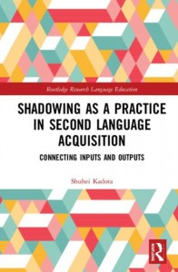 Shadowing as a Practice in Second Language Acquisition