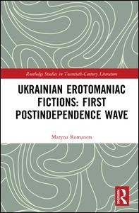 Ukrainian Erotomaniac Fictions: First Postindependence Wave