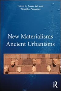 New Materialisms Ancient Urbanisms