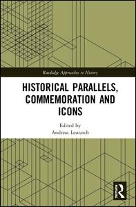 Historical Parallels, Commemoration and Icons