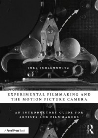 Experimental Filmmaking and the Motion Picture Camera