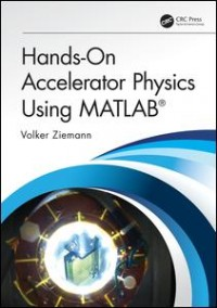 Hands-On Accelerator Physics Using MATLAB (R)