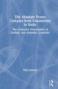 The Absolute Power Complex from Constantine to Stalin