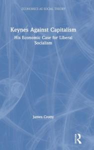 Keynes Against Capitalism