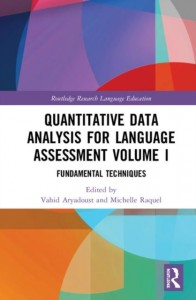Quantitative Data Analysis for Language Assessment Volume I
