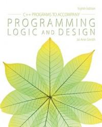 C++ Programs Programming Logic and Design