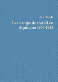 Camps De Travail En Aquitaine 1940-1944