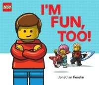 I'm Fun, Too! (A Classic LEGO Picture Book)