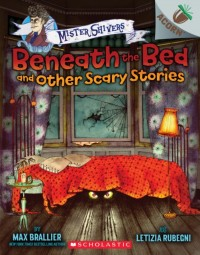 Beneath the Bed and Other Scary Stories - an Acorn Book
