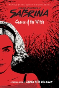 Season of the Witch-Chilling Adventures of Sabrin a: Netflix tie-in novel