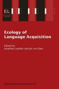 Ecology of Language Acquisition