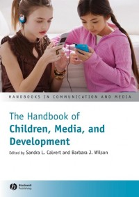 The Handbook of Children, Media, and Development