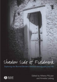 The Shadow Side of Fieldwork