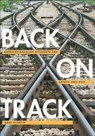 Back on Track - American Railroad Accidents and Safety, 1965-2015
