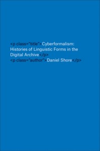 Cyberformalism - Histories of Linguistic Forms in the Digital Archive