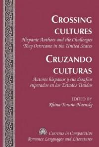 Crossing Cultures- Cruzando culturas