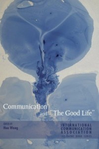 Communication and 'The Good Life'