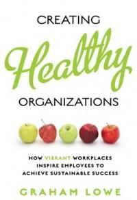 Creating Healthy Organizations