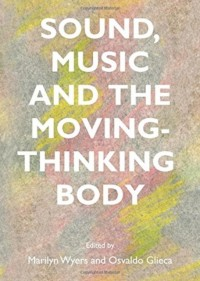 Sound, Music and the Moving-Thinking Body