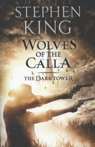 KING, STEPHEN*DARK TOWER V : WOLVES OF THE CALLA