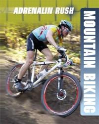 Adrenalin Rush: Mountain Biking