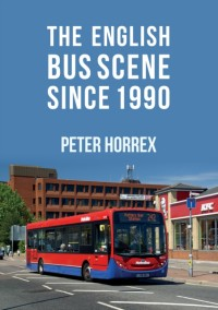 The English Bus Scene Since 1990