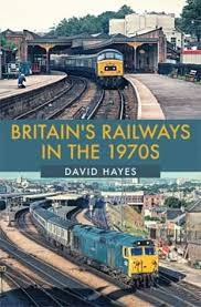 Britain's Railways in the 1970s