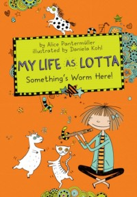 My Life As Lotta Somethings Worm Here